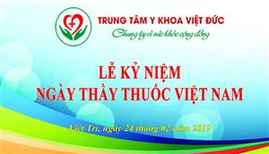 Trung tâm Y khoa Việt Đức kỷ niệm 64 năm Ngày Thầy thuốc Việt Nam