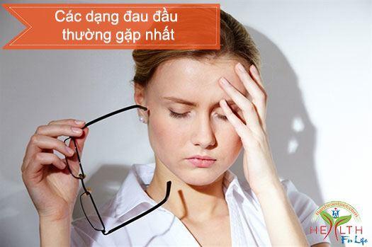 Các dạng đau đầu thường gặp nhất